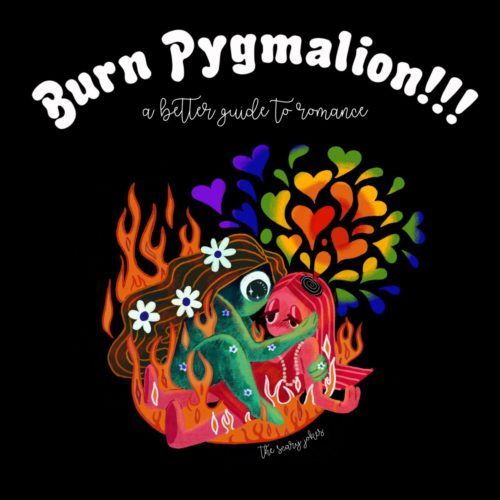 the scary jokes Burn Pygmalion!!! A Better Guide to Romance