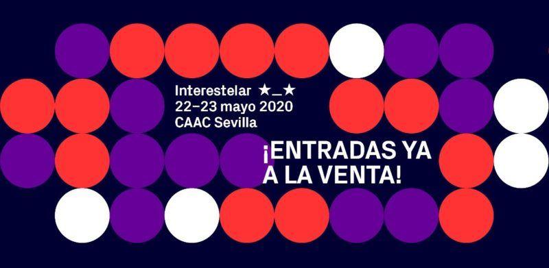 Interestelar Sevilla 2020 | Cartel / Entradas / Horarios