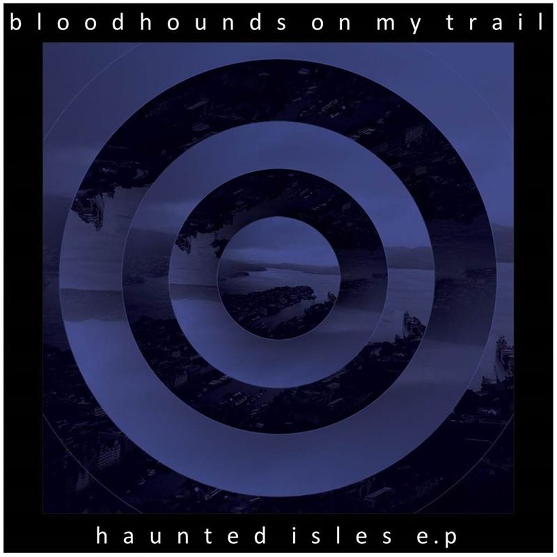 bloodhounds on my trail haunted isles