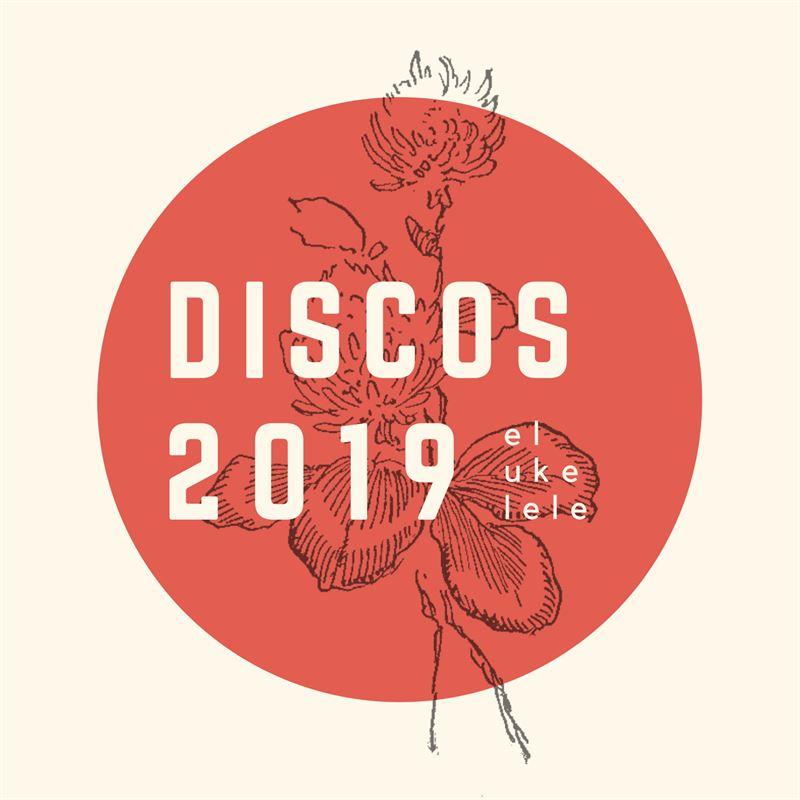 lista mejores discos de 2019 el ukelele