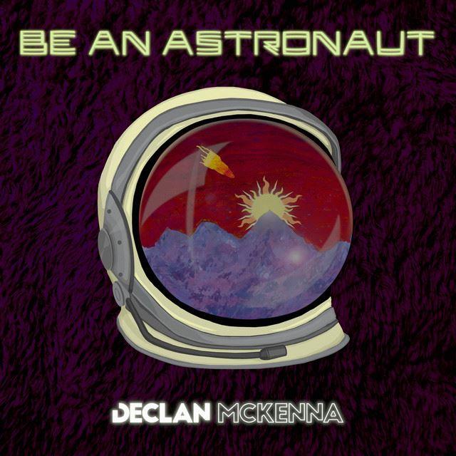 Declan McKenna Be An Astronaut